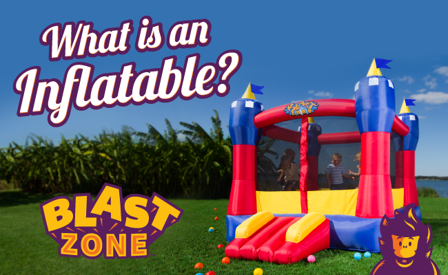 What is an inflatable? Blast Zone has the answers!